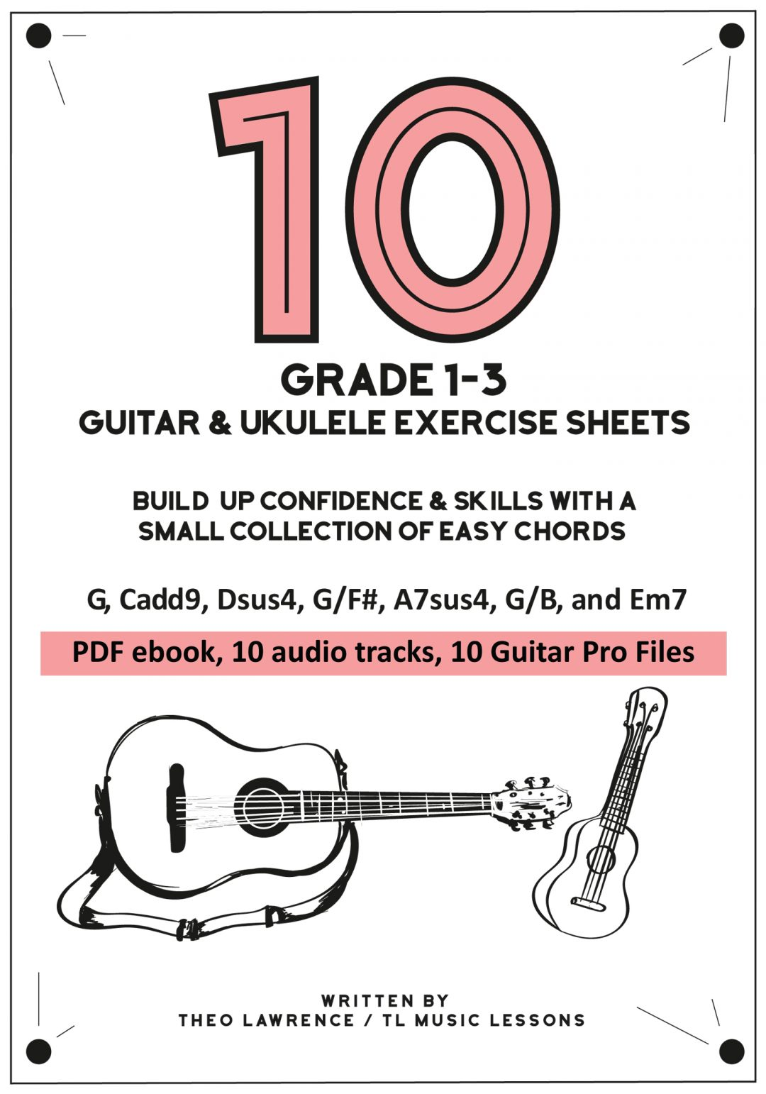 (Free ebook) – 10 Grade 1-3 Guitar & Ukulele Chord Exercise Sheets – Build up Confidence & Skills with a Small Collection of Easy Chords